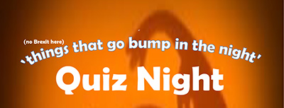 'Things that go bump in the night' Quiz Night