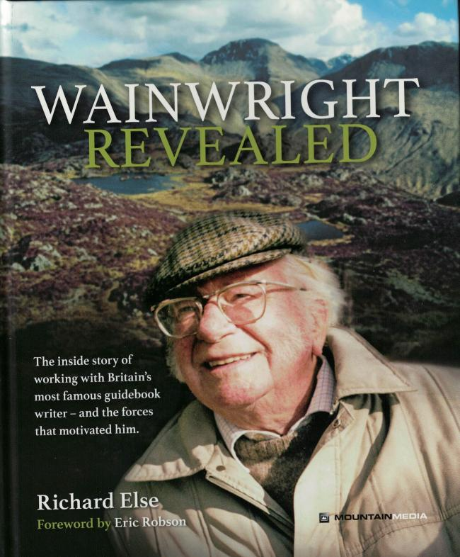 Wainwright Revealed by Richard Else. Mountain Media Publications Limited. £19.99