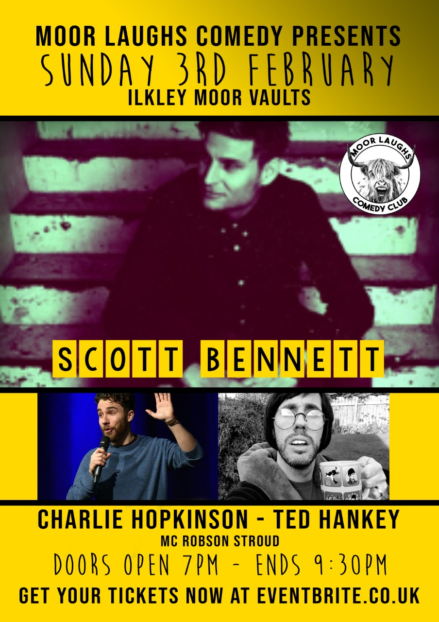 Moor Laughs Comedy Club - Scott Bennett - Charlie Hopkinson - Ted Hanky